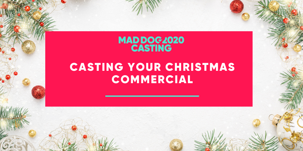 Christmas Commercials 2020 Casting your Christmas commercial with Mad Dog 2020 Casting | News